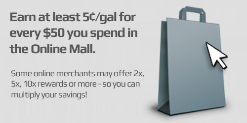 Earn at least 5¢/gal for every $50 you spend in the Online Mall